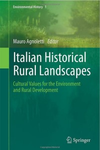 Agnoletti, Mauro (ed.) Italian Historical Rural Landscape, 2012