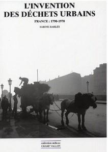Barles, Sabine, L`invention des dechers urbaines, 2005