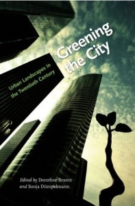 Brantz, Dorothee and Sonja Duempelmann (eds.), Greening the City, 2011