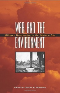 Closmann, Charles E. (ed.), War and the Environment, 2009