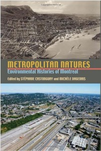 Custonquay, Stephane and Michele Dagenais (eds.), Metropolitan Natures, 2011